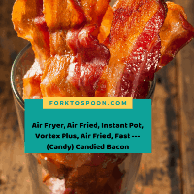 Air Fryer, Air Fried, Instant Pot, Vortex Plus, Air Fried, Fast —(Candy) Candied Bacon