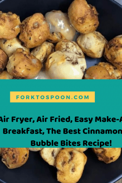 Air Fryer, Air Fried, Easy Make-Ahead Breakfast, The Best Cinnamon Roll Bubble Bites Recipe!