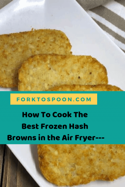 How To Cook The Best Frozen Hash Browns in the Air Fryer—