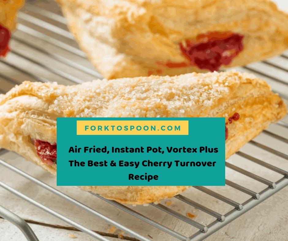 Air Fried Instant Pot Vortex Plus The Best Amp Easy Cherry