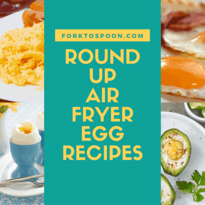 Round-Up The Best Egg Recipes For Your Air Fryer