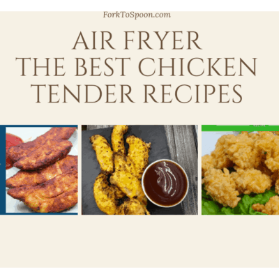 Round-Up Of The BEST Chicken Air Fried Tender Recipes