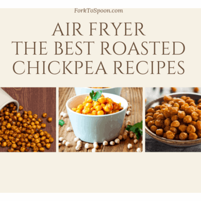 Round-Up of Air Fryer, Air Fried, Roasted Chickpeas
