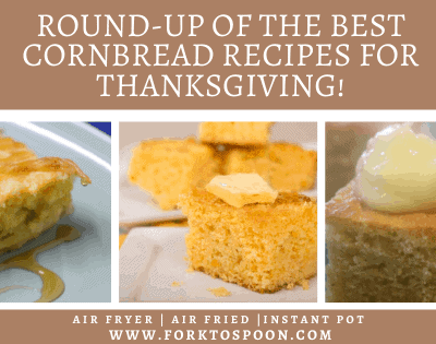 Round-Up Of The BEST Cornbread Recipes for Thanksgiving!