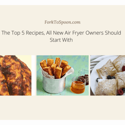 The Top 5 Recipes, All New Air Fryer Owners Should Start With
