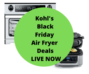 Black Friday Kohl S Deals On Air Fryer Sale Is Now Live