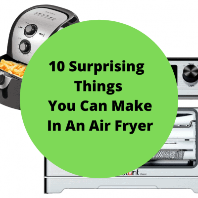 10 Surprising Things You Can Make In An Air Fryer
