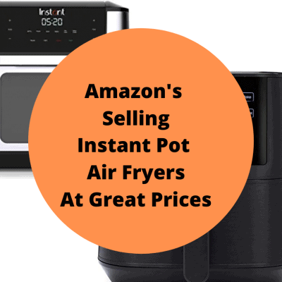 Amazon's Deal Prices on Instant Pot Air Fryers