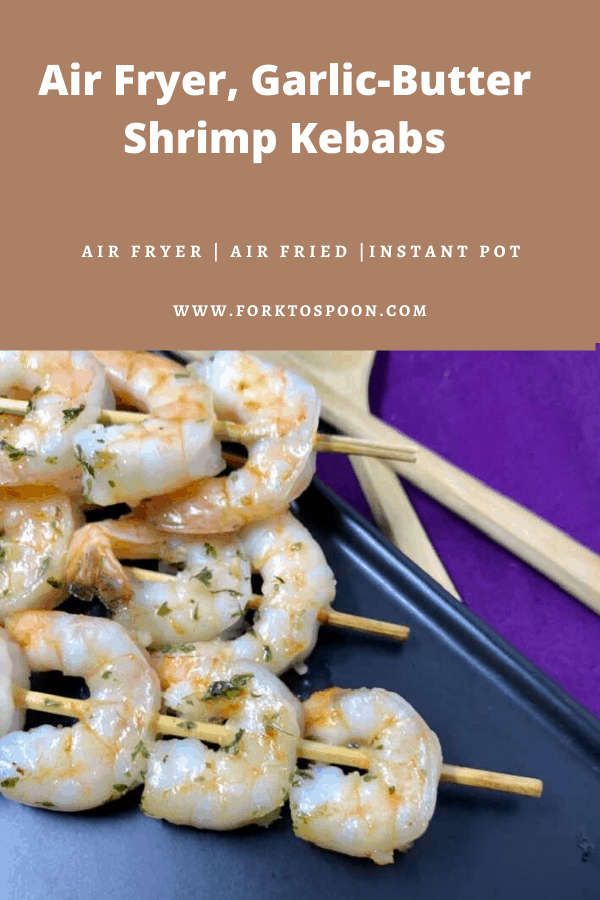 Air Fryer, Garlic-Butter Shrimp Kebabs