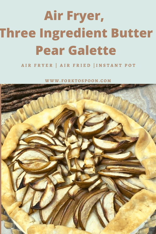Air Fryer, Three Ingredient Butter Pear Galette