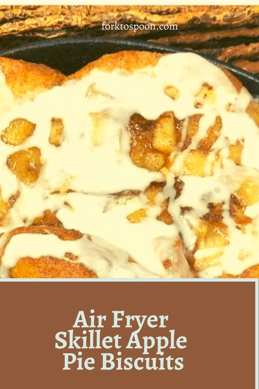 Air Fryer Skillet Apple Pie Biscuits
