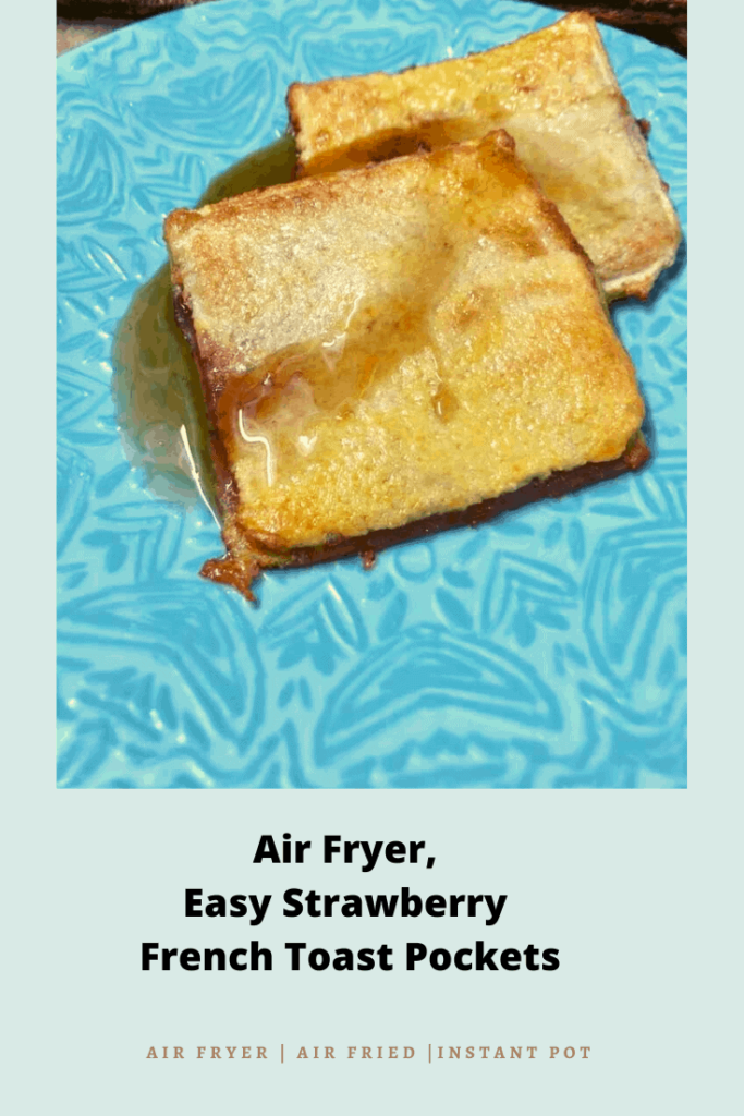 Air Fryer French Toast Pockets