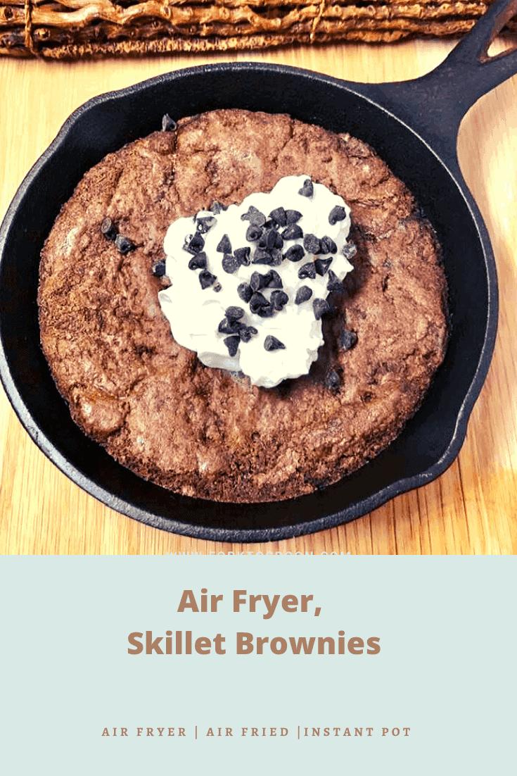 Air Fryer, Skillet Brownies