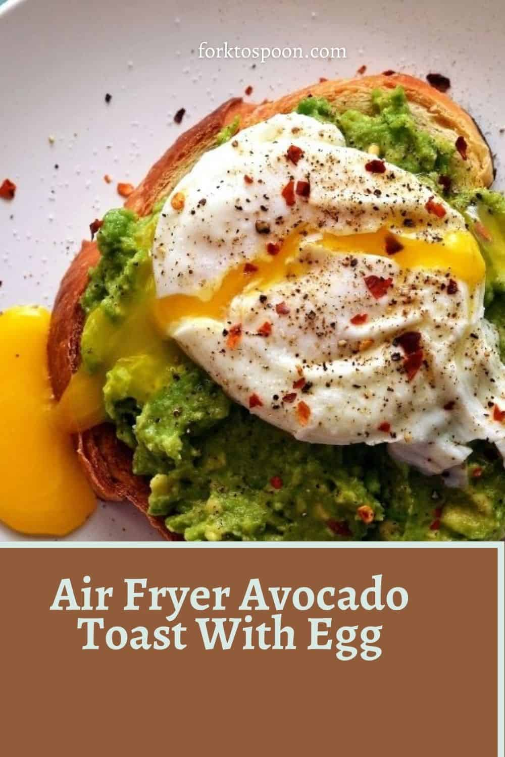 Air Fryer Avocado Toast With Egg
