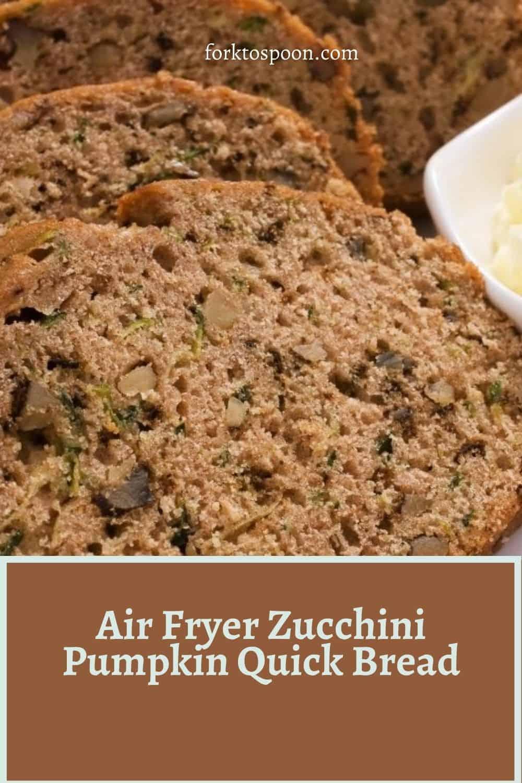 Air Fryer Zucchini Pumpkin Quick Bread