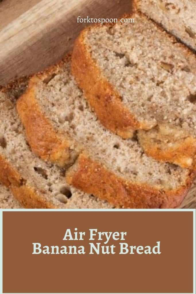 Air Fryer Banana Nut Bread