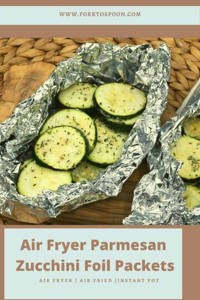 Air Fryer Parmesan Zucchini Foil Packets