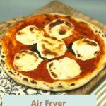 Air Fryer Margherita Pizza