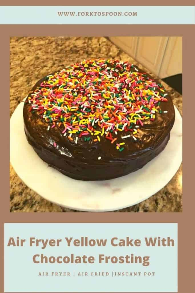 Air Fryer Yellow Cake With Chocolate Frosting