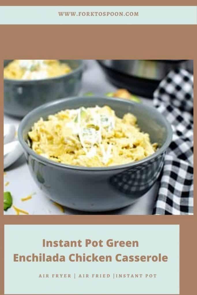 Instant Pot Green Enchilada Chicken Casserole