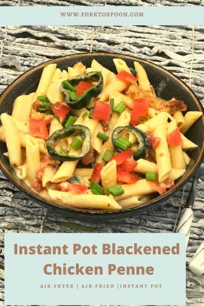 Instant Pot Blackened Chicken Penne