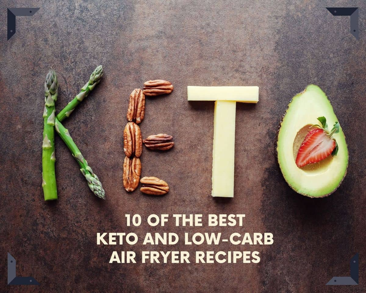 10 Quick and Easy Keto Low Carb Air Fryer Recipes