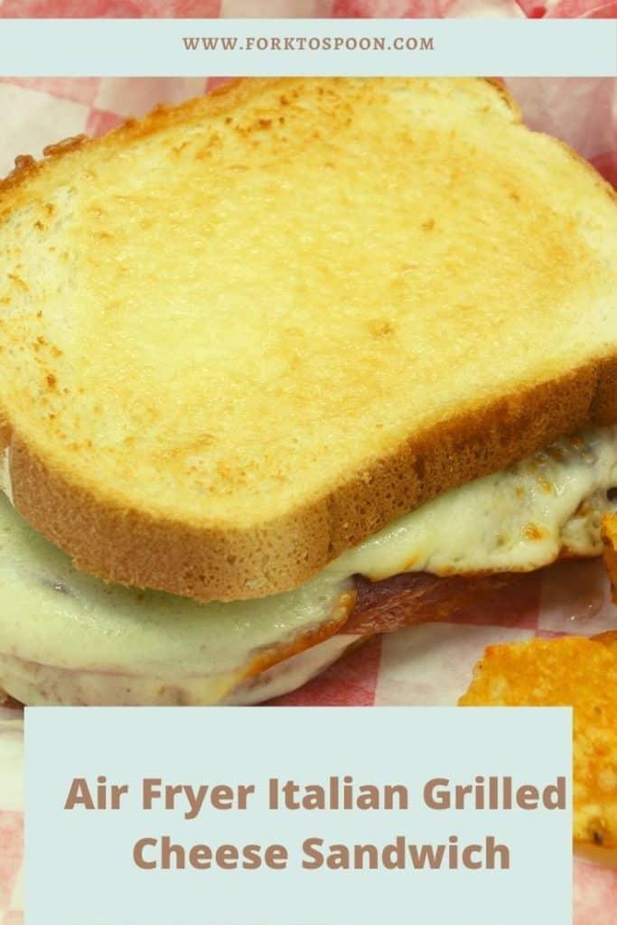 Air Fryer Italian Grilled Cheese Sandwich