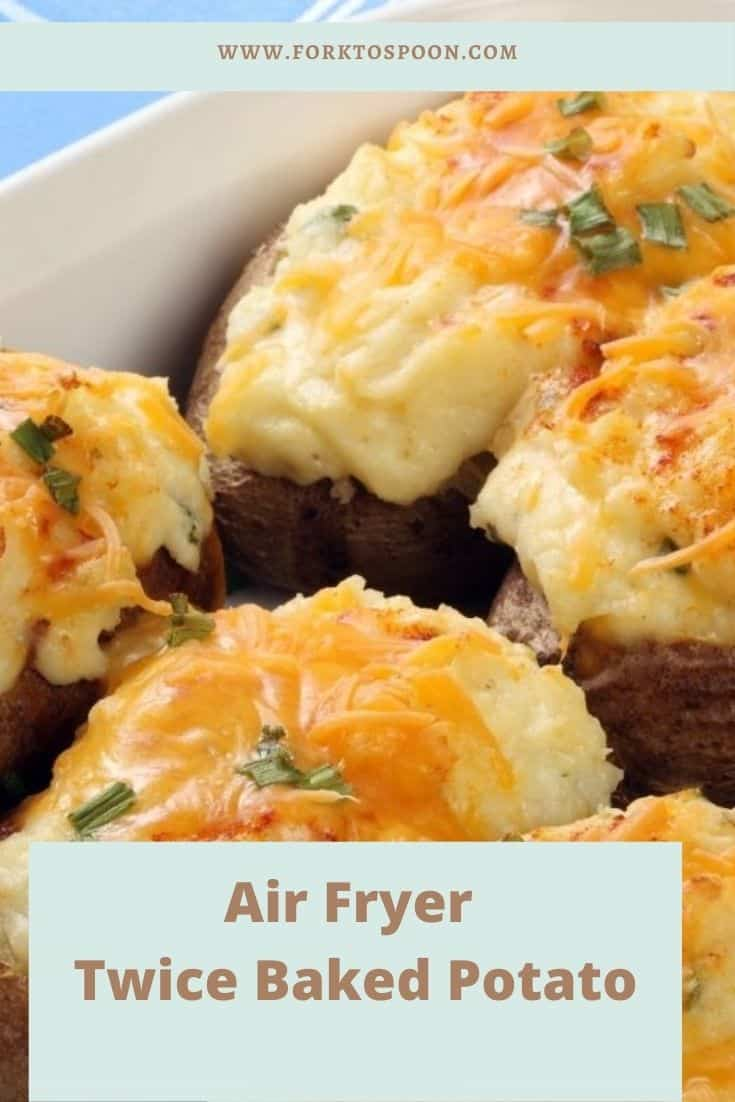 Air Fryer Twice Baked Potato Fork To Spoon