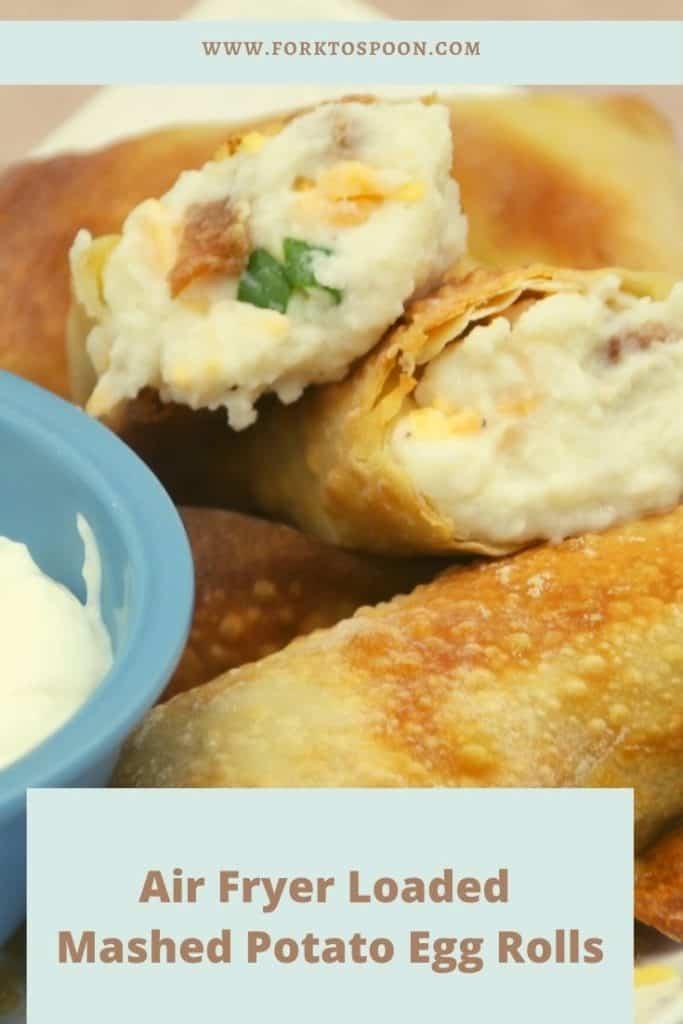 Air Fryer Loaded Mashed Potato Egg Rolls