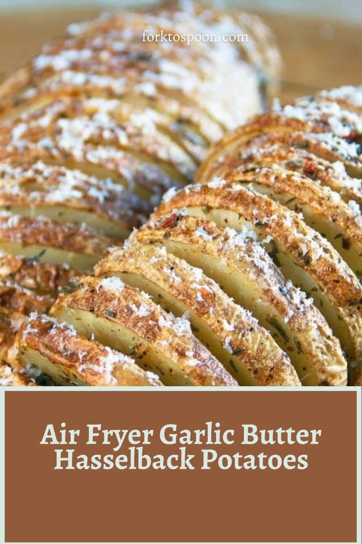 Air Fryer Garlic Butter Hasselback Potatoes