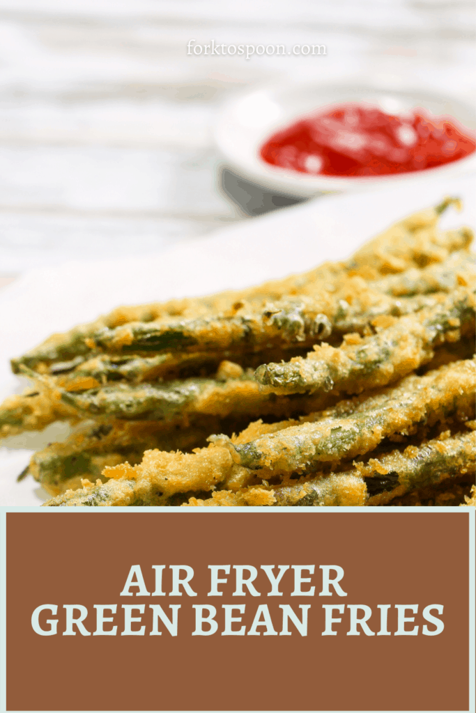 AIR FRYER GREEN BEAN FRIES