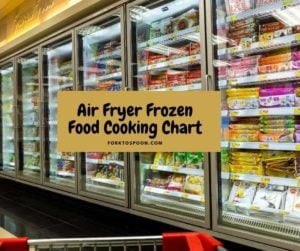 Air Fryer Frozen Food Cooking Chart