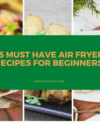 25 Must-Have Air Fryer Recipes for the Beginner