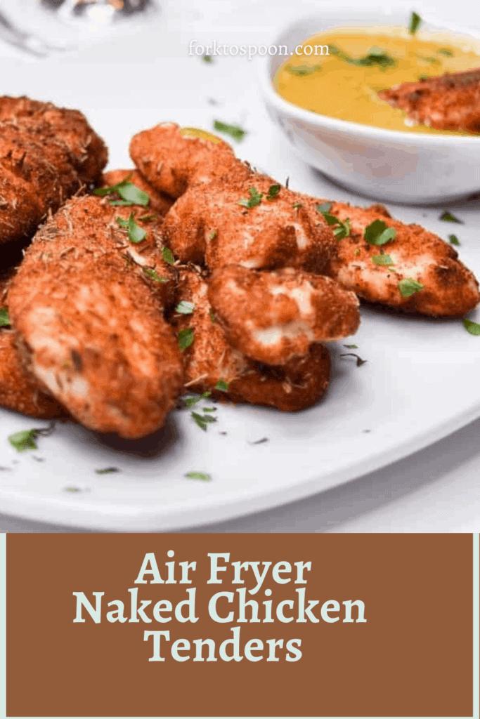 Air Fryer Naked Chicken Tenders
