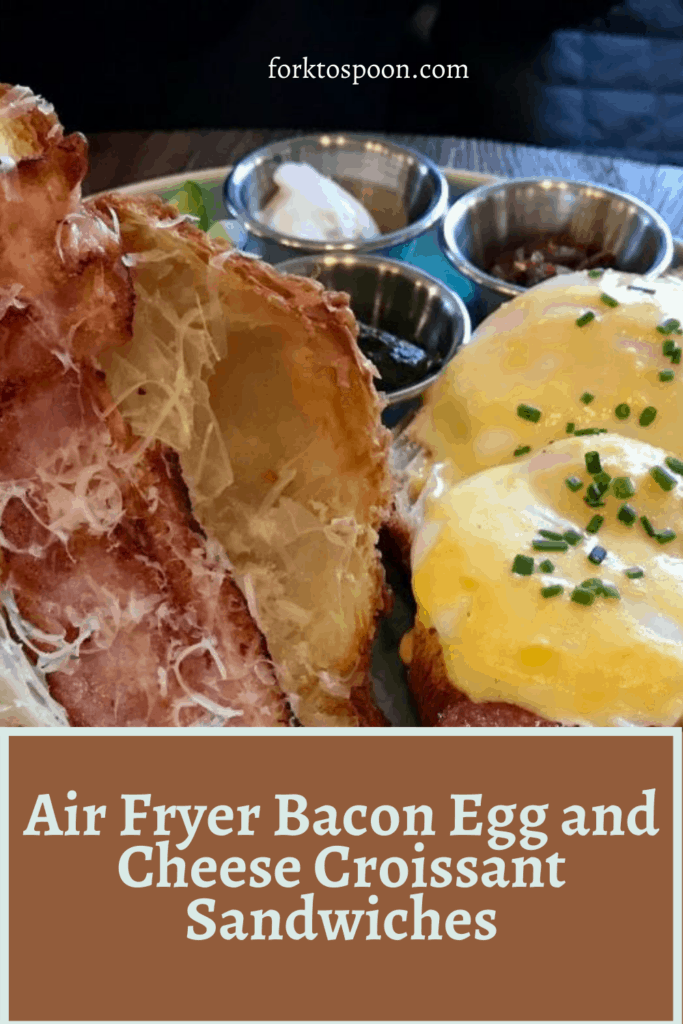Air Fryer Bacon Egg and Cheese Croissant Sandwiches