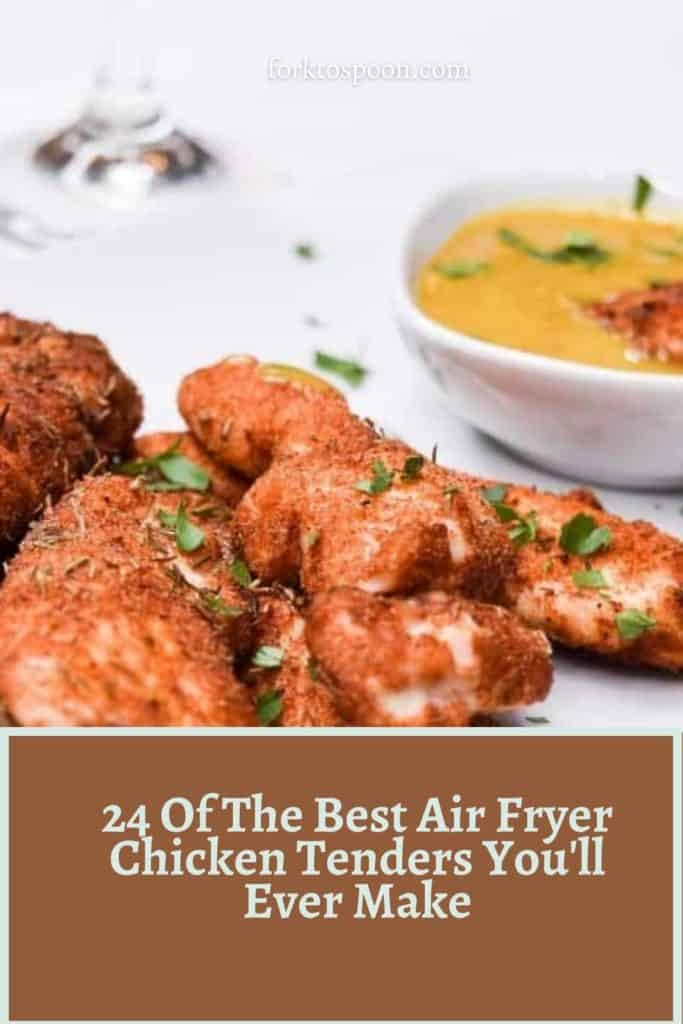 24 Of The Best Air Fryer Chicken Tenders You'll Ever Make