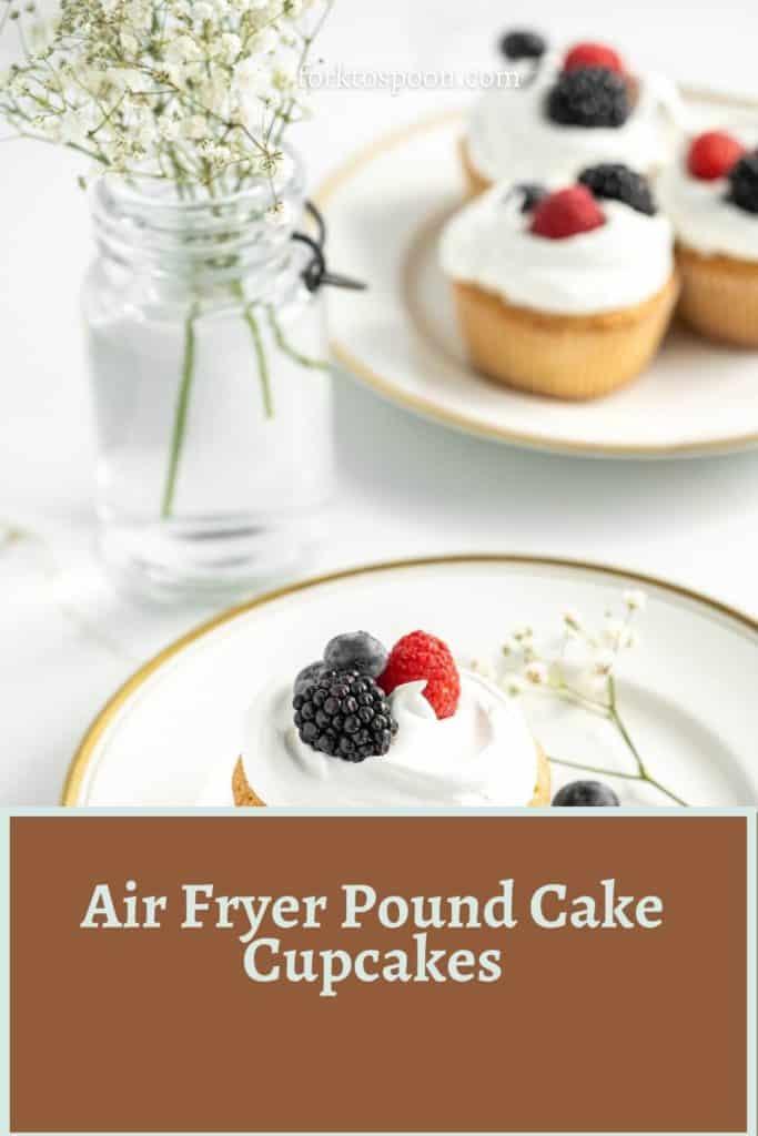 Air Fryer Pound Cake Cupcakes
