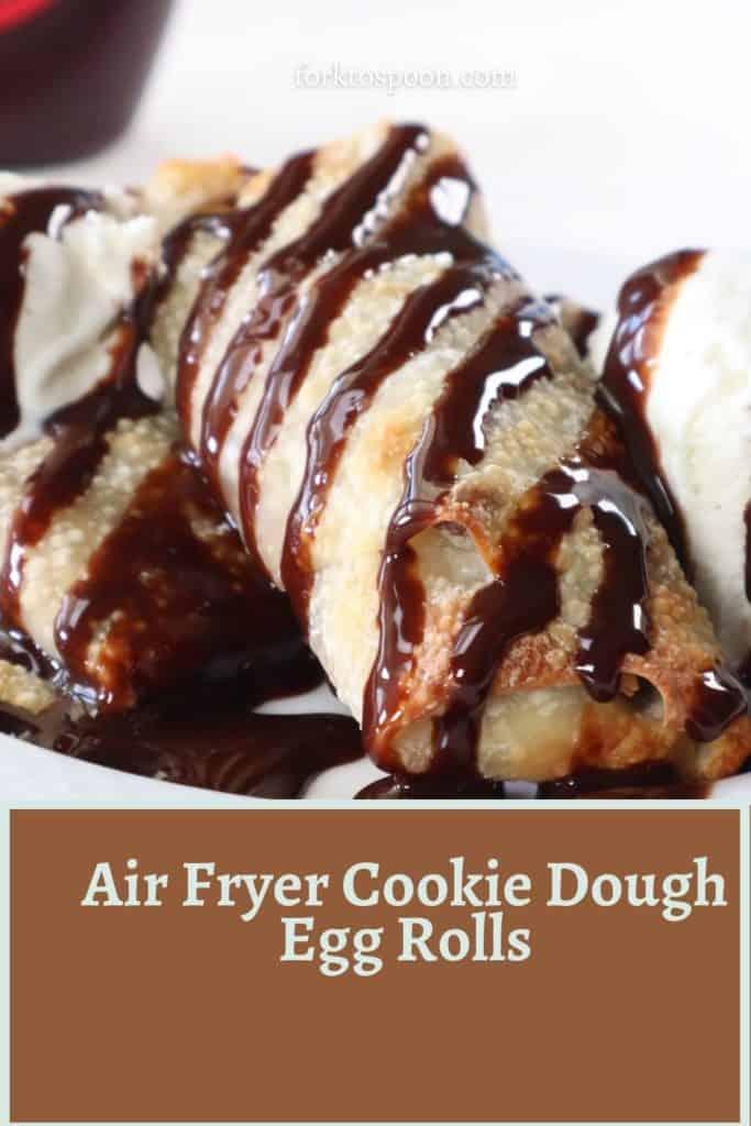 Air Fryer Cookie Dough Egg Rolls