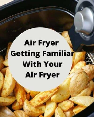 Air Fryer Getting Familiar With Your Air Fryer