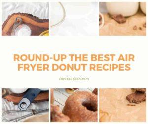 Air Fryer Round-Up Best Air Fryer Donut Recipes
