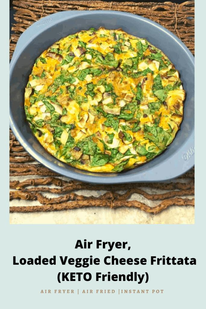 Air Fryer Loaded Veggie Cheese Frittata