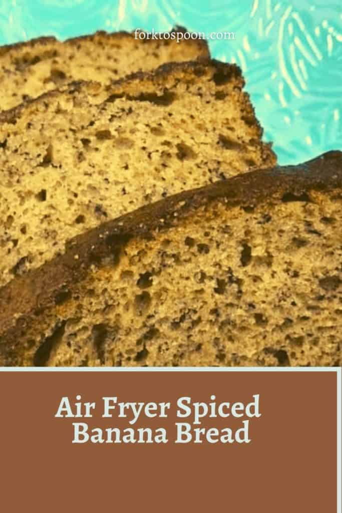 Air Fryer Spiced Banana Bread