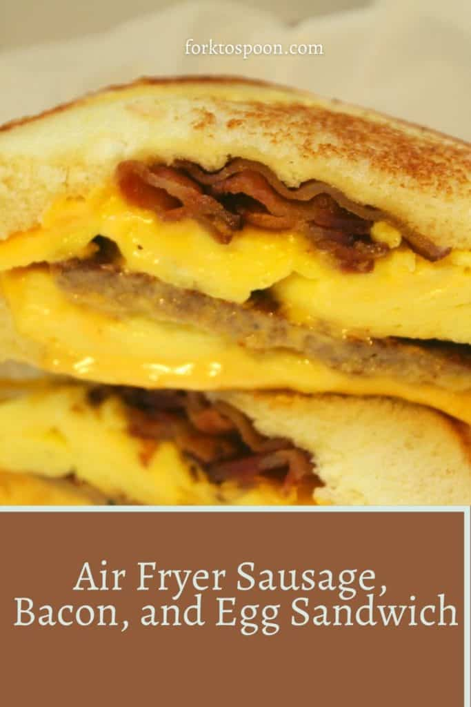 Air Fryer Sausage, Bacon, and Egg Sandwich