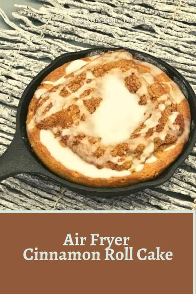 Air Fryer Cinnamon Roll Cake