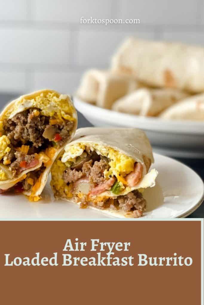 Air Fryer Loaded Breakfast Burrito