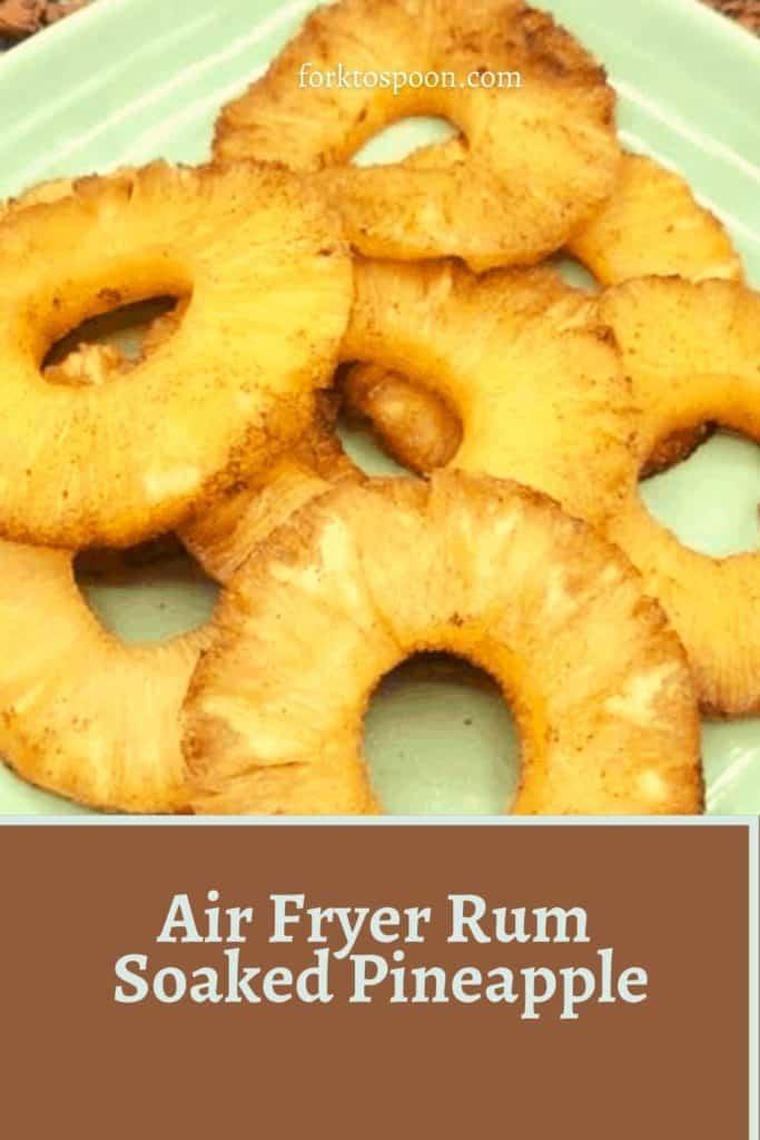 Air Fryer Rum Soaked Pineapple