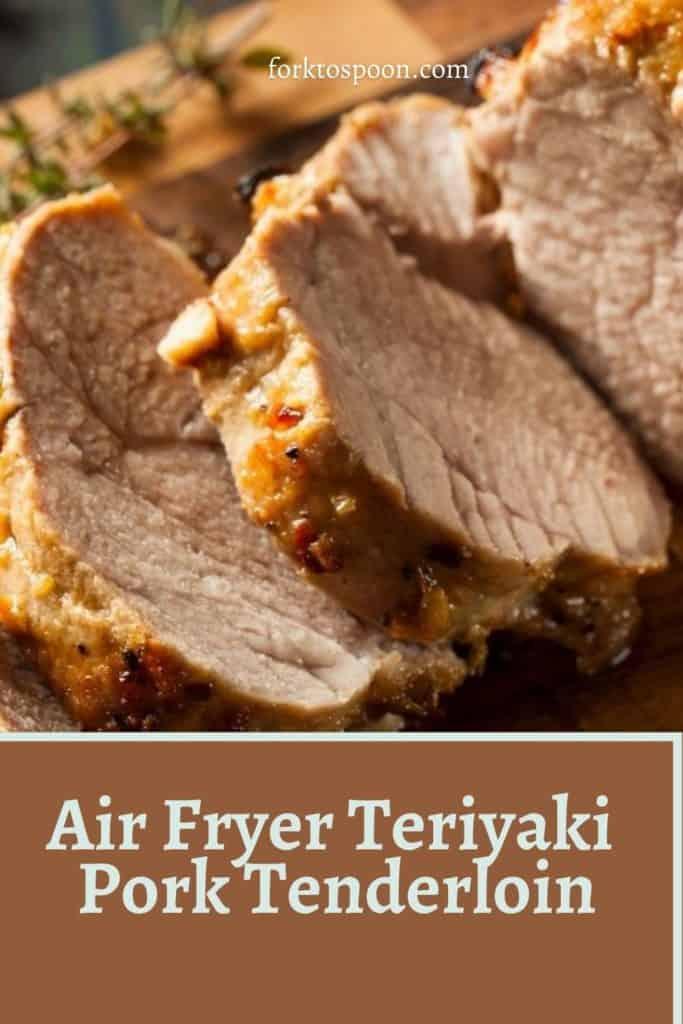 Air Fryer Teriyaki Pork Tenderloin