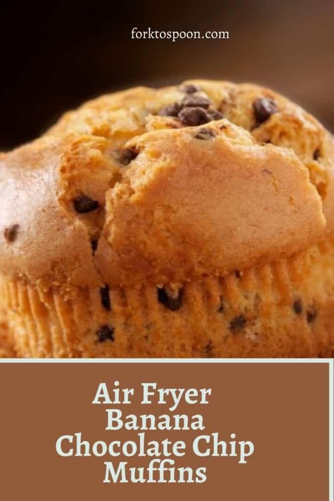 Air Fryer Banana Chocolate Chip Muffins