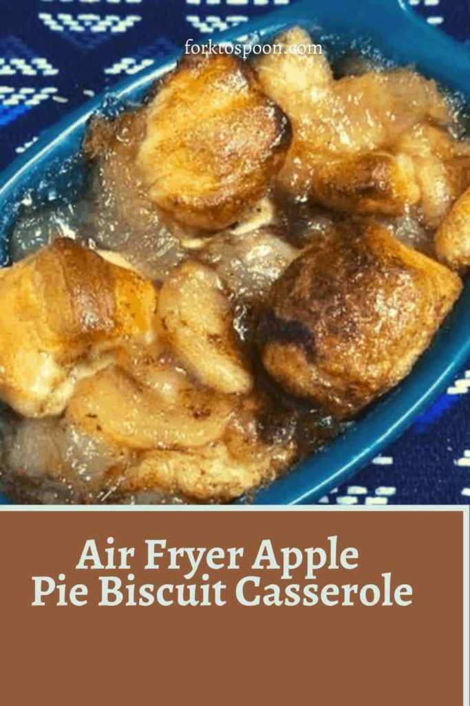 Air Fryer Apple Pie Biscuit Casserole