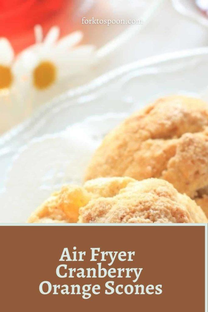 Air Fryer Cranberry Orange Scones